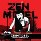 Zen Motel - Stations Of The Dead