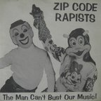 Zip Code Rapists - The Man Can't Bust Our Music!