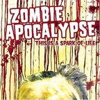 Zombie Apocalypse - This Is A Spark Of Life