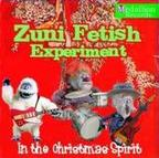 Zuni Fetish Experiment - In The Christmas Spirit