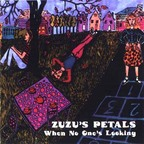 Zuzu's Petals - When No One's Looking