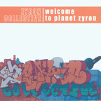 Zyron Collective - Welcome To Planet Zyron